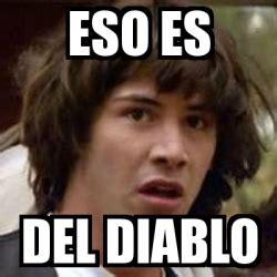 Memes Del Diablo - memes del diablo 28 images meme filosoraptor si el