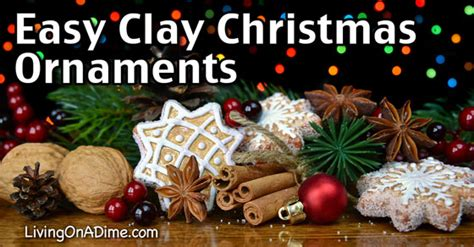 easy clay christmas ornaments living on a dime