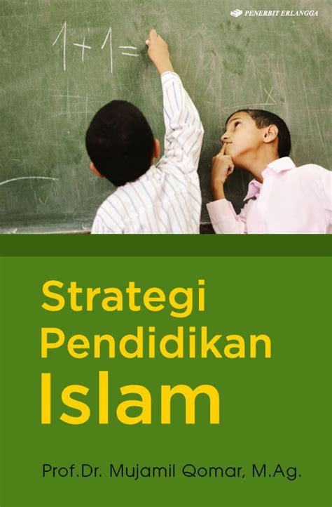 Kesadaran Pendidikan Sebuah Penentu Keberhasilan Pendidikan strategi pendidikan islam emir