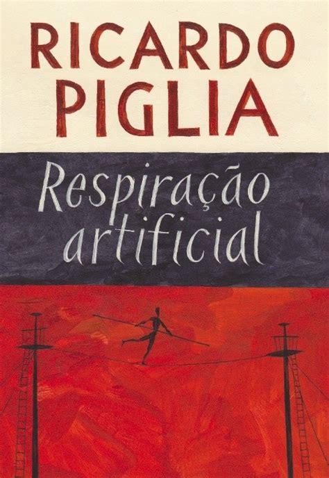 libro respiracin artificial artificial respiraci 243 n artificial agencia literaria schavelzon graham