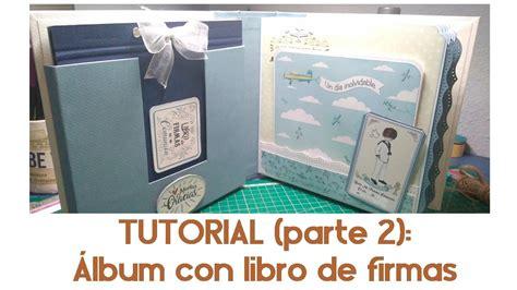 tutorial libro scrapbook tutorial comuni 211 n 2017 193 lbum con libro de firmas 2 en 1