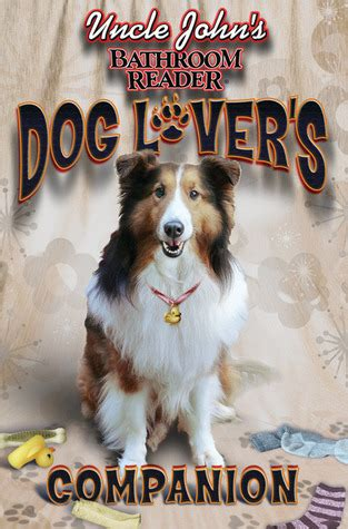 Uncle John S Bathroom Reader Dog Lover S Companion By