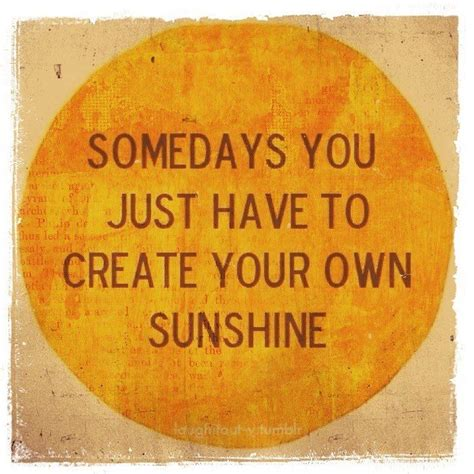 design your own picture quotes create your own sunshine quotes