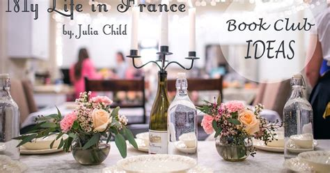 Reading Club Themes | delicious reads book club ideas for quot my life in france