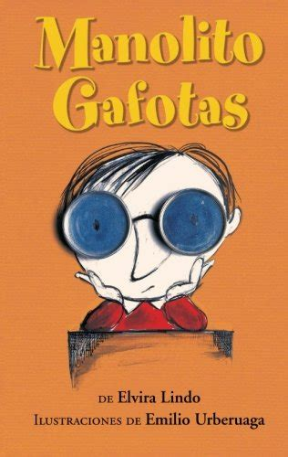 manolito gafotas the 1st volume of the great encyclopedia of my life manolito four eyes