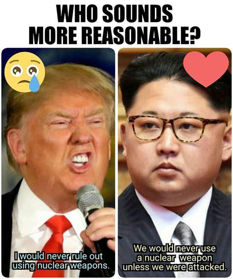 Kim And Trump Memes - kim jong un sounds more reasonable than donald trump