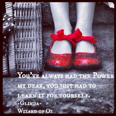 ruby slippers quote ruby slippers favorite quotes words