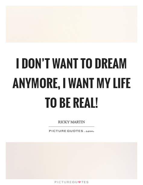 I Dont Want To Be Rapunzel Anymore by Ricky Martin Quotes Sayings 60 Quotations