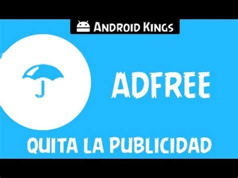 adfree android adfree android elimina completamente la publicidad 100 seguro root 2015