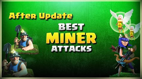 coc funniest attacks after update best miner attacks th11 war strategy 175