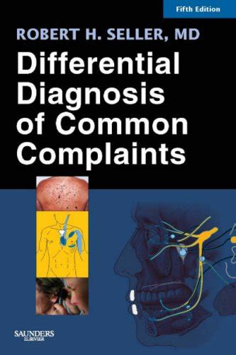differential diagnosis of common complaints e book books biography of author robert h seller md booking