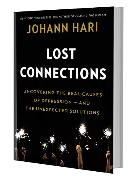 lost connections uncovering the real causes of depression and the solutions books lost connections uncovering the real causes of