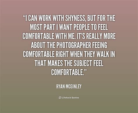 feel comfortable pics for gt shyness quotes and sayings