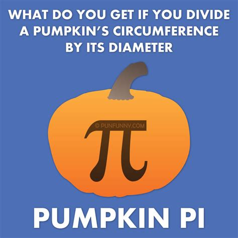 pumpkin jokes what do you get if you divide a pumpkin s circumference by