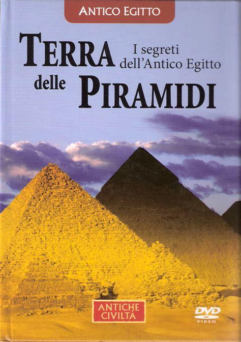 film sui misteri dell egitto antiche civilt 224 03 terra delle piramidi i segreti dell