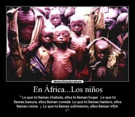 imagenes de niños que mueren de hambre en 193 frica los ni 241 os desmotivaciones