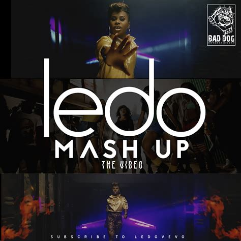 mash up songs video ledo mash up latest naija nigerian music songs