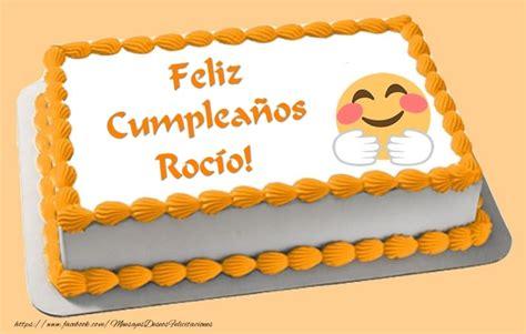 imagenes de feliz cumpleaños rocio tarta feliz cumplea 241 os roc 237 o felicitaciones de