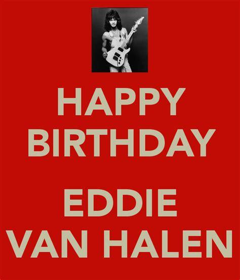 eddie van halen birthdate happy birthday eddie van halen poster susan keep calm