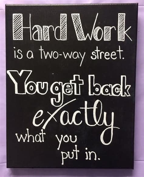 where do you put a st hard work is a two way street you get back by madlettering