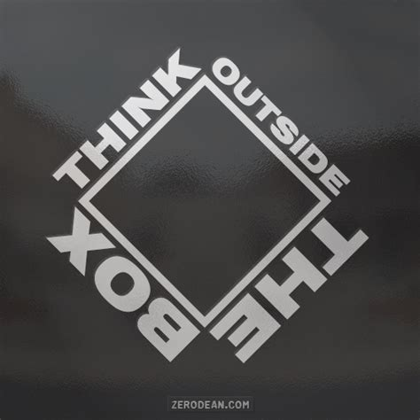 step outside your box quotes step one think outside the box zerosophy