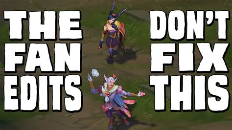 how to fan edits on computer the fan edits don t fix this xayah rakan