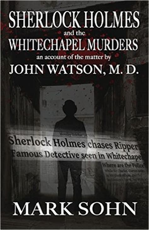 whitechapel the stand of sherlock books sherlock and the whitechapel murders an account of