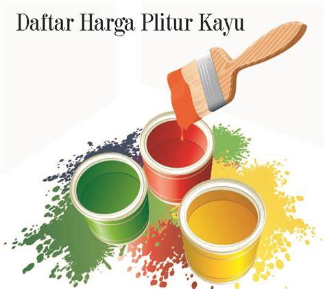 Daftar Cat Pelapis daftar harga cat plitur 2017 paint and coating