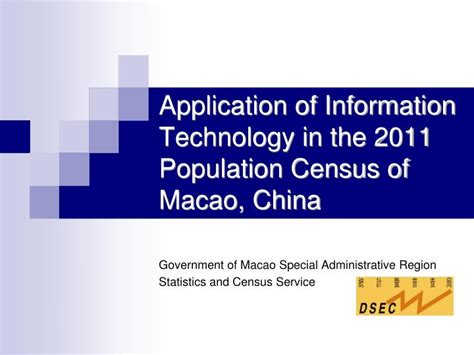 Application For Information Technology by Ppt Application Of Information Technology In The 2011 Population Census Of Macao China