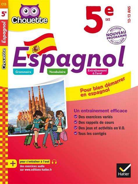 espagnol 5e livre espagnol 5e lv2 1re ann 233 e a1 vers a2 nathalie gonzalez pollet hatier chouette