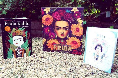 libros para leer de frida kahlo los tres mejores libros sobre frida kahlo aula compartida wordpress y blog