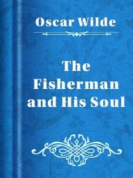 the point of his soul books the fisherman and his soul by oscar wilde nook book
