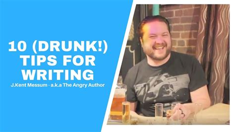 10 Tips For Writing The by 10 Tips For Writing W The Angry Author A K A J Kent Messum
