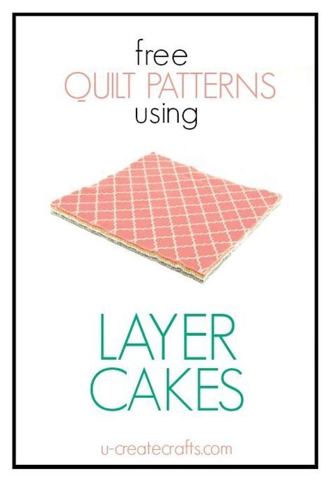 How Many Jelly Rolls To Make A Size Quilt by 1000 Ideas About Layer Cake Patterns On Layer
