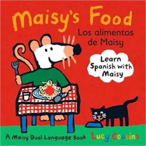 spanish novels la ltima maisy s food los alimentos de maisy by lucy cousins 9780763645199 board book barnes noble