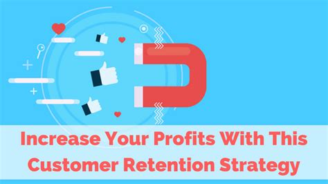 bank customer retention increase your profits with this customer retention strategy