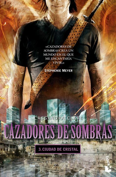 libro ciudad de cristal cazadores cazadores de sombras 3 ciudad de cristal planeta de libros