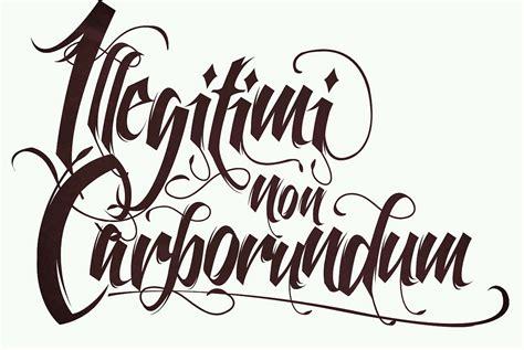 illegitimi non carborundum tattoo illegitimi non carborundum flickr photo
