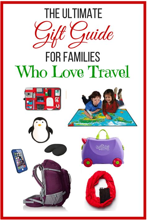 gifts for the family best travel gifts for kids moms dads