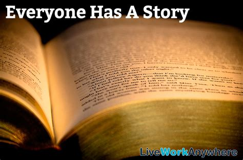 Everyone Has A by Everyone Has A Story Live Work Anywhere