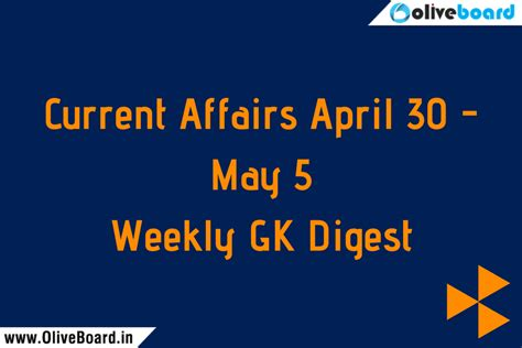 Current Affairs For Mba by Current Affairs April 30 May 5 Weekly Current Affairs