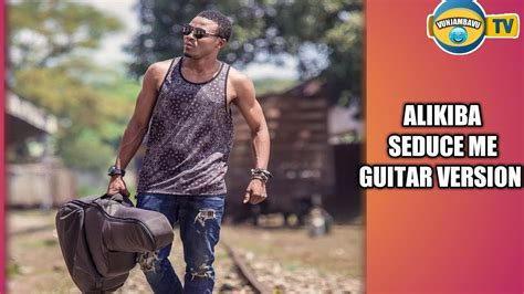 alikiba seduce meofficial guitar version video youtube
