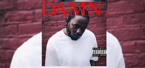 kendrick lamar damn review album review kendrick lamar damn
