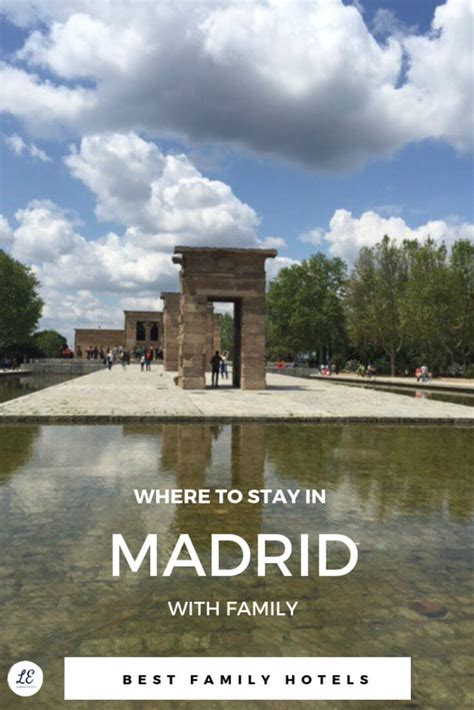 best area to stay in madrid best areas to stay in madrid for families and best family