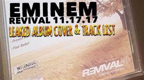 eminem revival tracklist eminem revival album track list leaked why do people