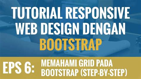 tutorial web design with bootstrap tutorial responsive web design dengan bootstrap episode