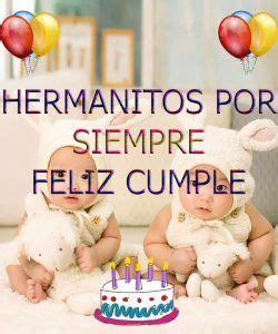imagenes de cumpleaños para gemelos 1000 ideas sobre feliz cumplea 241 os hermano frases en