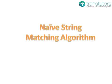 string and pattern matching algorithm ppt naive string matching algorithm computer science
