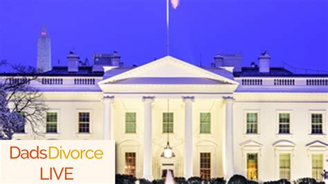 white house live dadsdivorce live white house council on boys and men