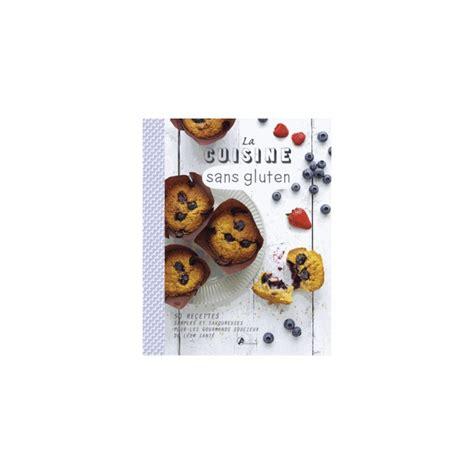 livre cuisine sans gluten artemis livre cuisine sans gluten